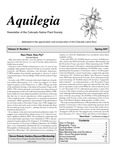 Aquilegia, Vol. 31 No. 1, Spring 2007, Newsletter of the Colorado Native Plant Society by Kim Regier, Ronald Abbott, Leo Bruederie, Janet Wingate, Al Scheider, Sarada Krishnan, Jan Loechell Turner, John Giordenango, and Chrissy Alba-Lynn