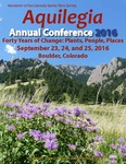 Aquilegia Volume 40 No. 2 Annual Conference Issue 2016 Annual Conference 2016; Forty Years of Change: Plants, People, Places by Jan Loechell Turner, Charlie Turner, Linda Smith, Nan Daniels, and Jen Bousselot