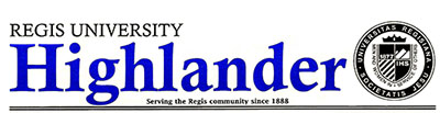 Highlander - Regis University's Student-Written Newspaper