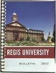 2006-2007 Regis University Bulletin