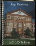 2003-2004 Regis University Bulletin